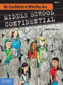 ''Middle School Confidential, Book 1: Be Confident in Who You Are'' by Annie Fox, Illustrated by Matt Kindt