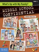 ''Middle School Confidential: What's Up with My Family?'' by Annie Fox, Illustrated by Matt Kindt