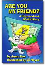 ''Are You My Friend?'' by Annie Fox, Illustrated by Eli Noyes