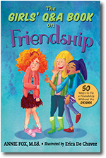 ''The Girls Q&A Book on Friendship: 50 Ways to Fix a Friendship Without the DRAMA'' by Annie Fox, M.Ed., illustrated by Erica De Chavez